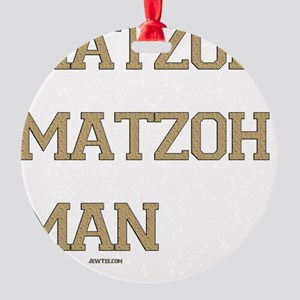 Matzoh MAtzoh Man Words flat Round Ornament